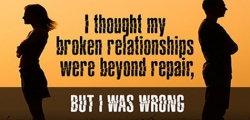 I Thought My Broken Relationships Were Beyond Repair – But I Was Wrong
