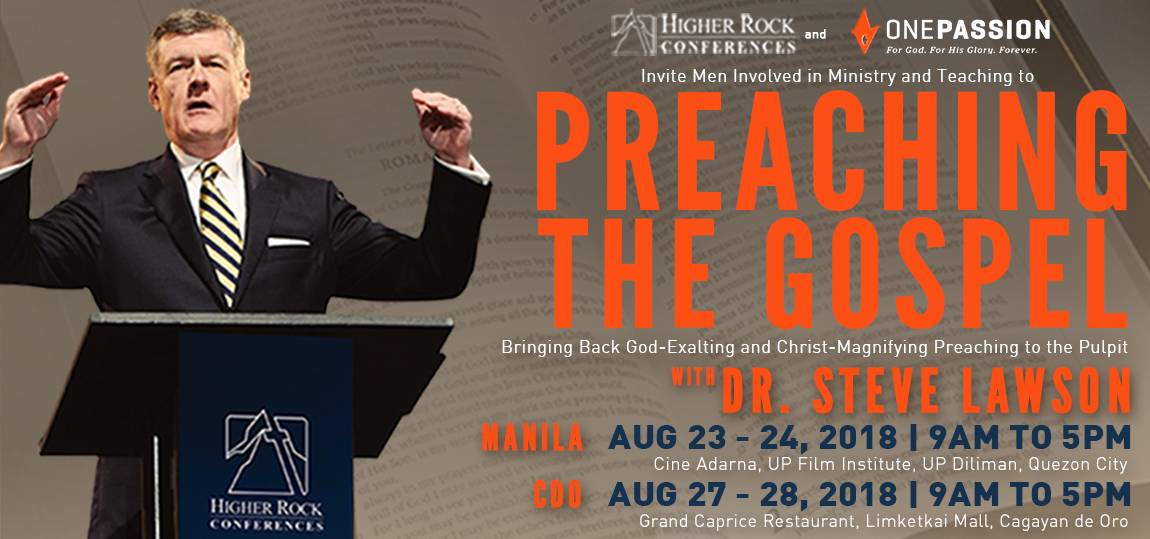 Higher Rock Conferences Preaching the Gospel by Dr. Steve Lawson