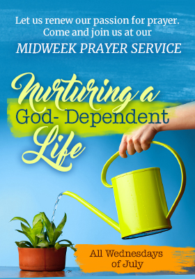 Higher Rock Christian Church Midweek Poster for July 2018 - Nurturing A God Dependent Life
