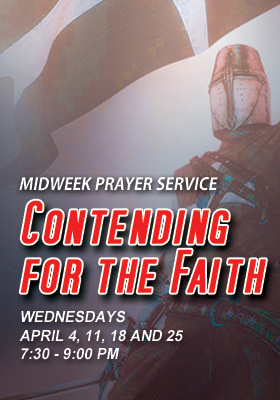Higher Rock Christian Church Midweek Poster for April 2018 - contending for the Faith