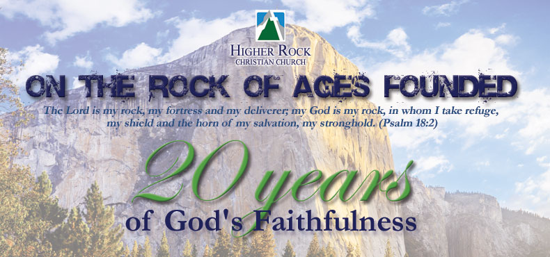 higher rock christian church 20th anniversary on the rock of ages found