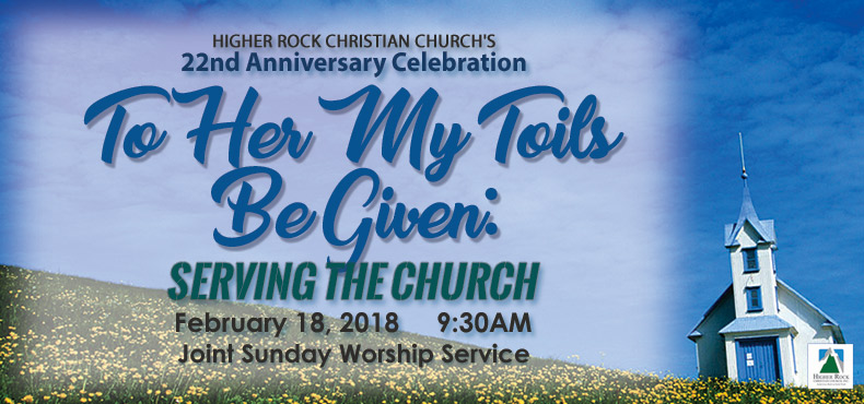 Higher Rock Christian Church 22nd Anniversary Celebration - Serving the Church