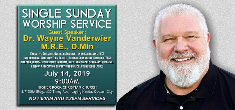 Higher Rock Christian Church Guest Speaker Dr. Wayne Vanderweir 14July2019