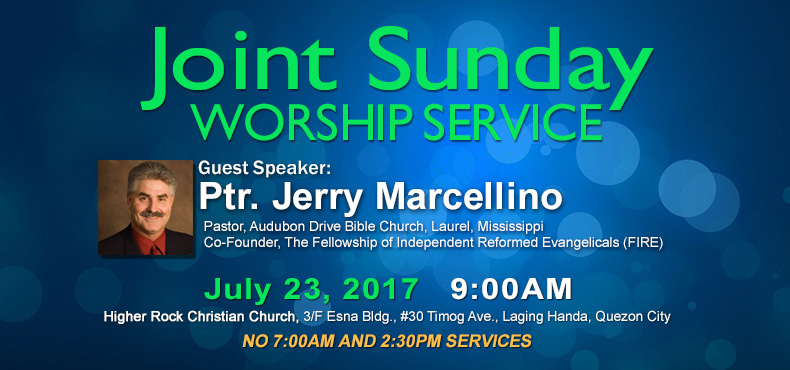 higher rock christian church announcements joint worship services Pastor Jerry Marcellino July 2017