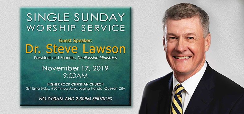Higher Rock Christian Church Guest Speaker Dr. Steve Lawson this November 2019