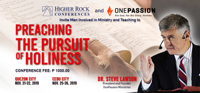 Higher Rock Conferences Preaching the Pursuit of Holiness by Dr Steve Lawson