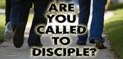 Are You Called to Disciple?